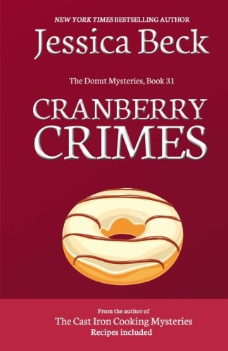 Cranberry Crimes: Donut Mystery #31 (The Donut Mysteries) (Volume 31)