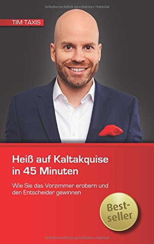Cover des Buchs: Heiß auf Kaltakquise in 45 Minuten