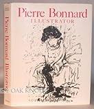 img - for Pierre Bonnard: Illustrator/a Catalogue Raisonne book / textbook / text book