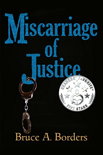 Book: Miscarriage Of Justice by Bruce A. Borders