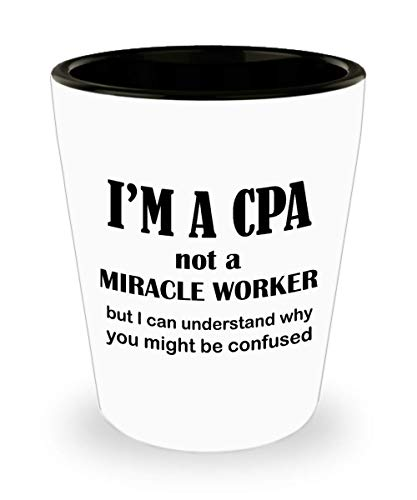 Gifts for CPA Shot Glass Funny Cute Gag Accountancy Exam Passer Chartered Certified Public Accountant Day Congratulations Gift Idea Accounting Office Novelty Shotglass - Not a Miracle Worker
