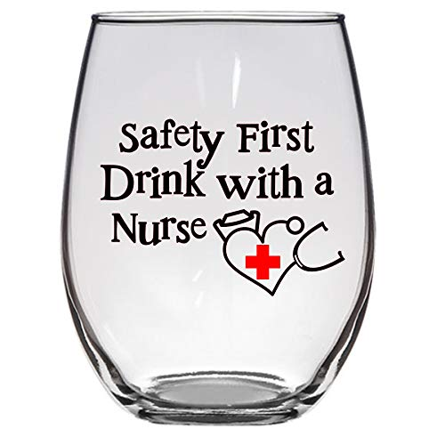 Large Safety First Drink with a Nurse- Funny Wine Glass, Nurse Gift, Nursing School