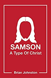 Samson: A Type Of Christ (Search For Truth Series)