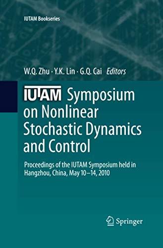 IUTAM Symposium on Nonlinear Stochastic Dynamics and Control: Proceedings of the IUTAM Symposium held in Hangzhou, China