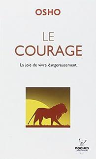 Le courage : La joie de vivre dangereusement par  Osho