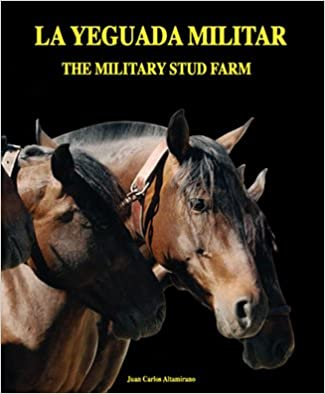 Yeguada Militar, La - The Military Stud Farm