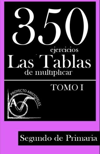 350 Ejercicios - Las Tablas de Multiplicar (Tomo I) - Segundo de Primaria: 1