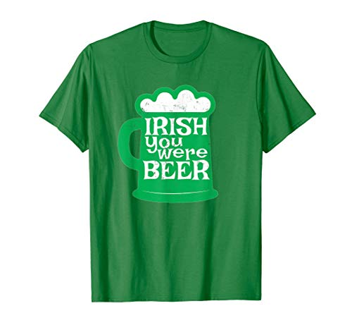 Funny Irish You Were Beer St Patrick's Day Drinking Shirts -
