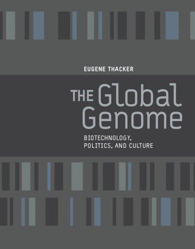 The Global Genome: Biotechnology, Politics, and Culture (Leonardo)