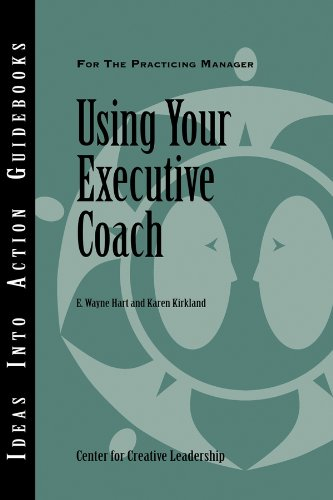 Using Your Executive Coach (J-B CCL (Center for Creative Leadership)) - Executive Center