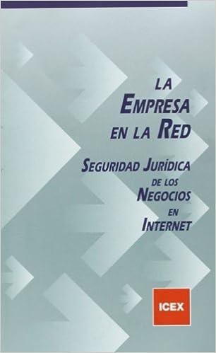 La empresa en la red / Business in Network: Seguridad jurídica de los negocios en internet / Legal Security of Business on the Internet (Spanish Edition): ...