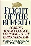 img - for Flight of the Buffalo: Soaring to Excellence, Learning to Let Employees Lead by Belasco, James A., Stayer, Ralph C. (May 1, 1993) Hardcover book / textbook / text book