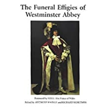 The Funeral Effigies of Westminster Abbey