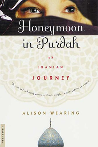 amazon com honeymoon in purdah an iranian journey ebook alison