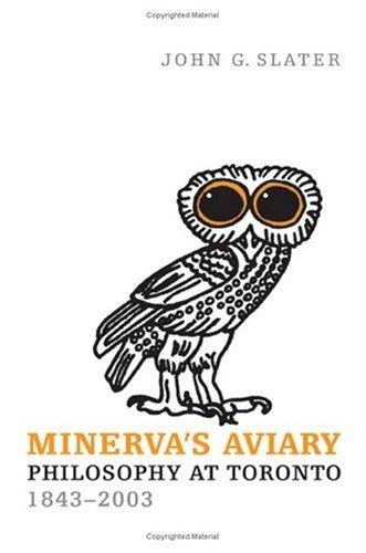 Minerva's Aviary: Philosophy at Toronto, 1843-2003