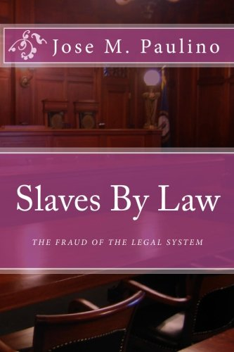 Slaves By Law: The Fraud of the legal System: Scene Four (System Slave)