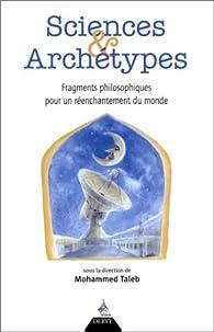 Sciences et archétypes, fragments philosophoqies pour un réenchantement du monde par Mohammed Taleb