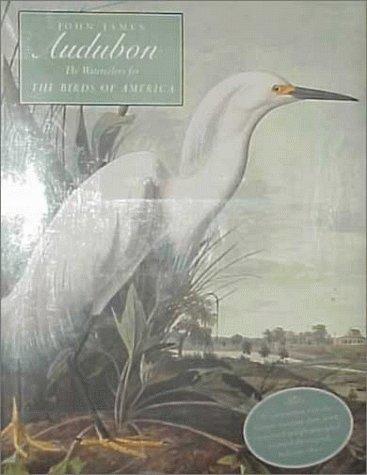 (John James Audubon: The Watercolors for the Birds of America)
