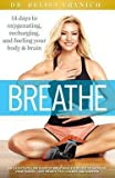 img - for Belisa Lozano-Vranich: Breathe : 14 Days to Oxygenating, Recharging, and Refueling Your Body & Brain (Paperback); 2014 Edition book / textbook / text book