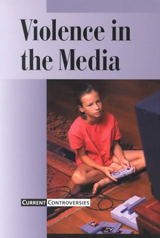 Current Controversies - Violence in the Media (paperback edition)