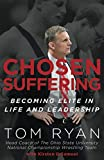 Chosen Suffering: Becoming Elite In Life And