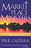 img - for Marketplace Ministers: Awakening God's People in the Workplace to Their Ultimate Purpose book / textbook / text book