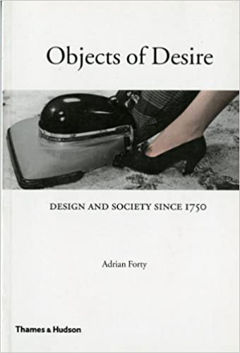 Objects Of Desire Design And Society