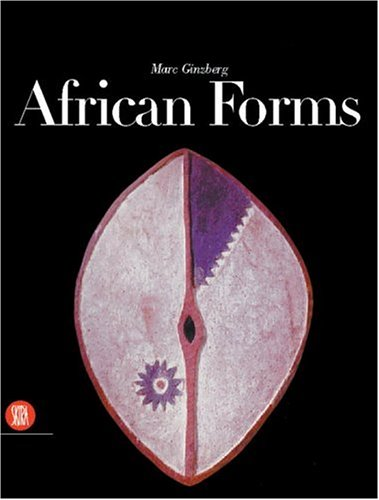 (African Forms: The Traditional Design and Function of Objects)