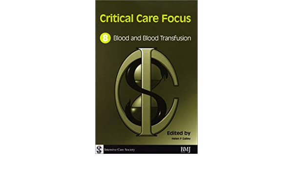 Critical Care Focus 8: Blood and Blood Transfusion