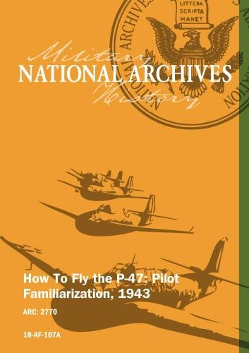 (How To Fly the P-47: Pilot Familiarization, 1943)