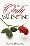 img - for The Only Valentine book / textbook / text book