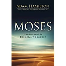 Moses HC: In the Footsteps of the Reluctant Prophet