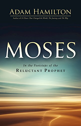 Moses: In the Footsteps of the Reluctant Prophet (Moses Series)