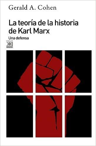 La teoría de la historia de Karl Marx: Una defensa: 385 Siglo XXI ...