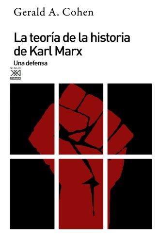 La teoría de la historia de Karl Marx: Una defensa: 385 Siglo XXI de España General: Amazon.es: Cohen, Gerald Allan, Cohen, Gerald Allan, López Máñez, Pilar: Libros