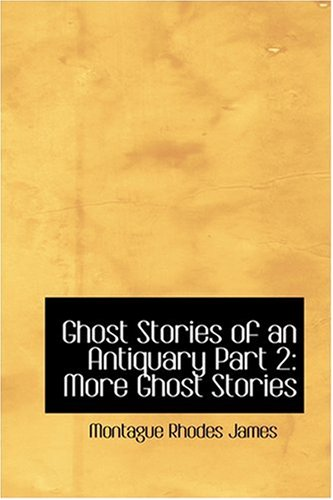 Read Online Ghost Stories of an Antiquary Part 2: More Ghost Stories pdf epub