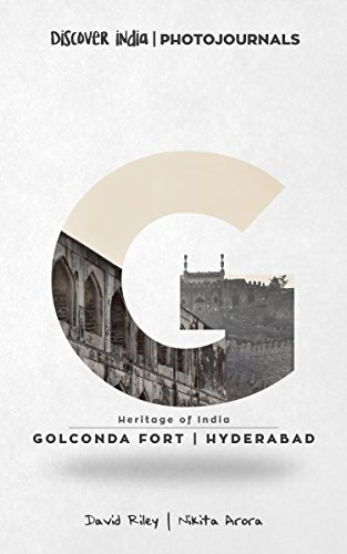 Golconda Fort | Hyderabad: Discover India | Photojournals (Heritage of India Book 1)