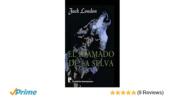 Amazon.com: El llamado de la selva (Spanish Edition) (9781480046467): Jack London: Books