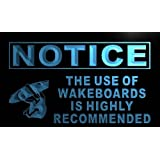 ADV PRO m728-b Notice Use of Wakeboards Recommended Neon Sign