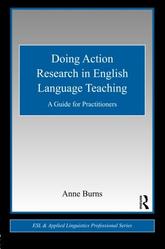 Doing Action Research in English Language Teaching: A Guide for Practitioners (ESL & Applied Linguistics Professional Series) by imusti
