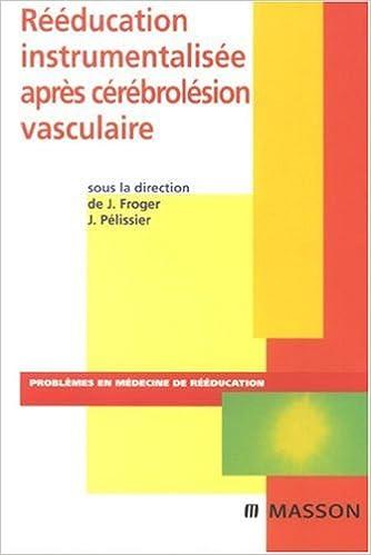 Ebook for vbscript téléchargement gratuit Rééducation instrumentalisée après cérébrolésion vasculaire 2294703774 by Jérôme Froger FB2