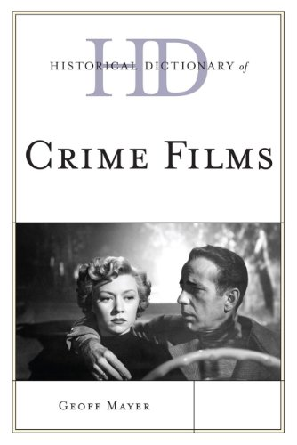 Historical Dictionary of Crime Films (Historical Dictionaries of Literature and the Arts)
