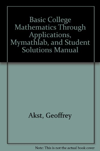 Basic College Mathematics through Applications, MyLab Math, and Student Solutions Manual