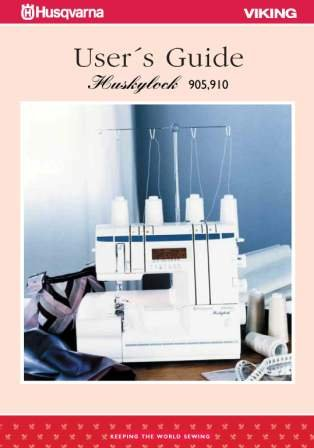 Husqvarna Viking Huskylock 905 910 User's Guide COLOR Comb-Bound Copy Reprint Of Sewing Machine Manual