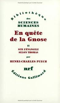 En quête de la gnose - Tome 2, Sur l'évangile selon Thomas par Jean-Benoît Puech