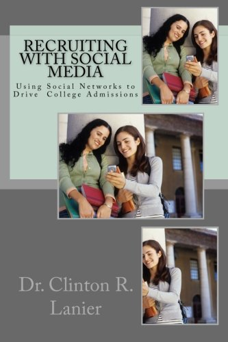 Recruiting with Social Media: Using Social Networks to Drive College Admissions pdf epub