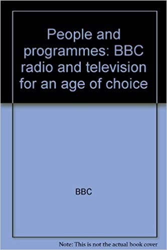 People and programmes: BBC radio and television for an age