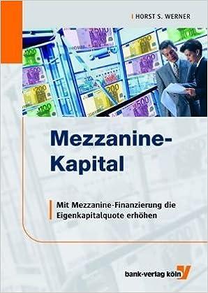 Mezzanine-Kapital: Mit Mezzanine-Finanzierung die ...