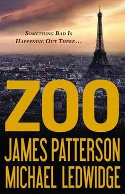 (James Patterson: Zoo (Hardcover); 2012 Edition)