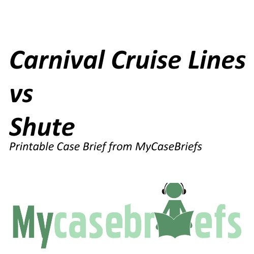 carnival-cruise-lines-vs-shute-printable-case-brief-from-mycasebriefs